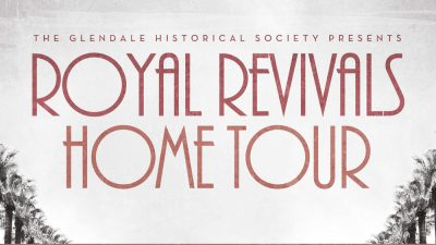 "The Glendale Historical Society ""Royal Revivals"" Home Tour"