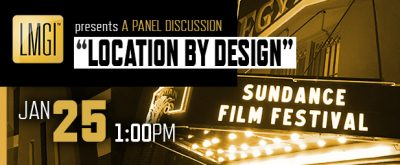 "Sundance Panel, ""Location by Design"" @ Media Studio"